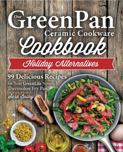 Our Greenpan Ceramic Cookware Cookbook 99 Healthy